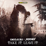 Take It, Leave It by Delete & Psyched mp3 download