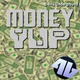 Money Yup by Denis Underground mp3 download