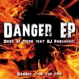 Danger EP by Diego de Riccie feat. DJ Pablishhh! mp3 download