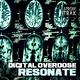 Digital Overdose Resonate