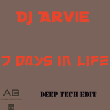 7 Days in Life (Deep Tech Edit) by Dj Arvie mp3 download