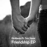 Friendship Ep by Djmlbeatz feat. Tom Sawer mp3 download
