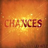 Chances by Dustin Lefholz mp3 download