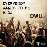 Everybody Wants to Be a Dj by Dwu mp3 download