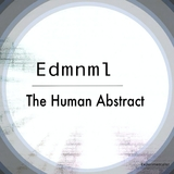 The Human Abstract by Edmnml mp3 download