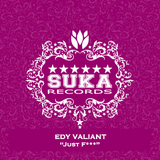 Just F*** by Edy Valiant mp3 download