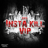 Insta Kill (VIP) by EKO mp3 download