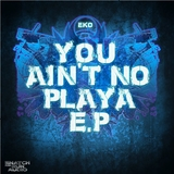 You Ain't No Playa Ep by EKO mp3 download