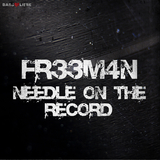 Needle On the Record by Fr33m4n mp3 download