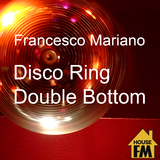 Disco Ring - Double Bottom by Francesco Mariano mp3 download