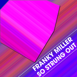 So Strung Out by Franky Miller mp3 download
