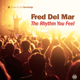 The Rhythm You Feel by Fred del Mar mp3 download