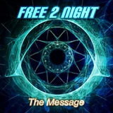 The Message by Free 2 Night mp3 download