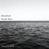 Blowfish by Fresh Otis mp3 download