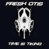 Time Is Tiking by Fresh Otis mp3 download