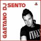 Gaetano Dj Sento