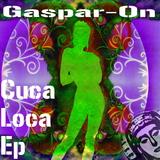 Cuca Loca Ep by Gaspar-On mp3 download