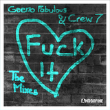 Fuck It (The Mixes) by Geeno Fabulous & Crew 7 mp3 download