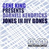 Jones in My Bones (Presents Darnell Kendricks) by Gene King mp3 download