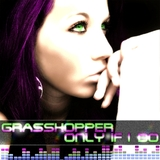 Only If I Do by Grasshopper mp3 downloads