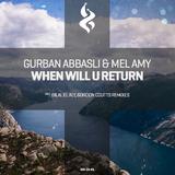 When Will U Return by Gurban Abbasli & Mel Amy mp3 download