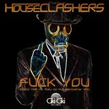 Fuck You (Enzio Velli vs. Balu da Houseclasher Mix) by Houseclashers mp3 download