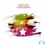 Happy Days(Club Mix) by Ilhan Gumus mp3 download