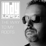 The Way to My Roots by Indy Lopez mp3 download
