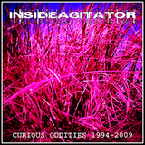 Curious Oddities 1994 - 2009 by Inside Agitator mp3 download
