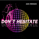 Don't Hesitate by Jack Morado mp3 download