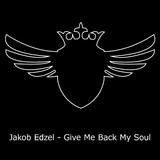 Give Me Back My Soul by Jakob Edzel mp3 download
