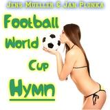 Football World Cup Hymn by Jens Mueller & Jan Plonka mp3 download