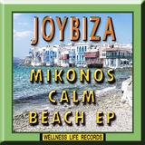 Mikonos Calm Beach - EP by Joybiza mp3 download