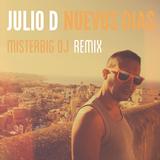 Nuevos Dias(Misterbig DJ Remix) by Julio D mp3 download