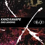 Bad Landing by Kano Kanape mp3 download