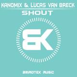 Shout by Kanomix & Lucas Van Breck mp3 download