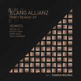 Don't Behave EP by Klang Allianz mp3 download