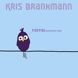 Piou Piou (Extended Mix) by Kris Brankmann mp3 download