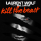 Kill the Beast (Re-Edit Vocal Club) by Laurent Wolf feat. Eric Carter mp3 downloads