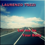Let me be Your Baby by Laurenzo Tozzi  mp3 download