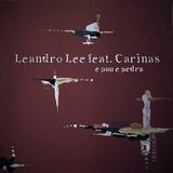 E Pau e Pedra  by Leandro Lee feat. Carinas mp3 download