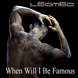 When Will I Be Famous by Leomeo mp3 download