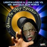 Ghost in My Speaker by Lightwarrior & Luna Lobi vs. Mr. Smiths & Rob Noble mp3 download
