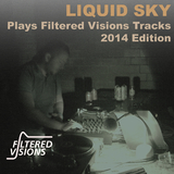 Liquid Sky Plays Filtered Visions Tracks 2014 Edition by Liquid Sky mp3 download