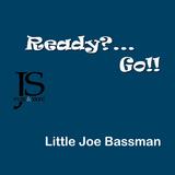 Ready?...Go!! by Little Joe Bassman mp3 download