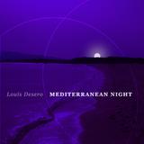 Mediterranean Night by Louis Desero mp3 downloads