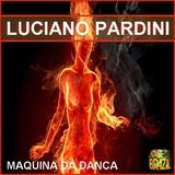 Maquina Da Danca by Luciano Pardini mp3 download