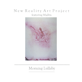 Morning Lullaby - the classic mix by New Reality Art Project Feat. Madita mp3 download