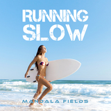 Running Slow by Mandala Fields mp3 download
