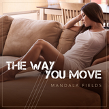 The Way You Move by Mandala Fields mp3 download